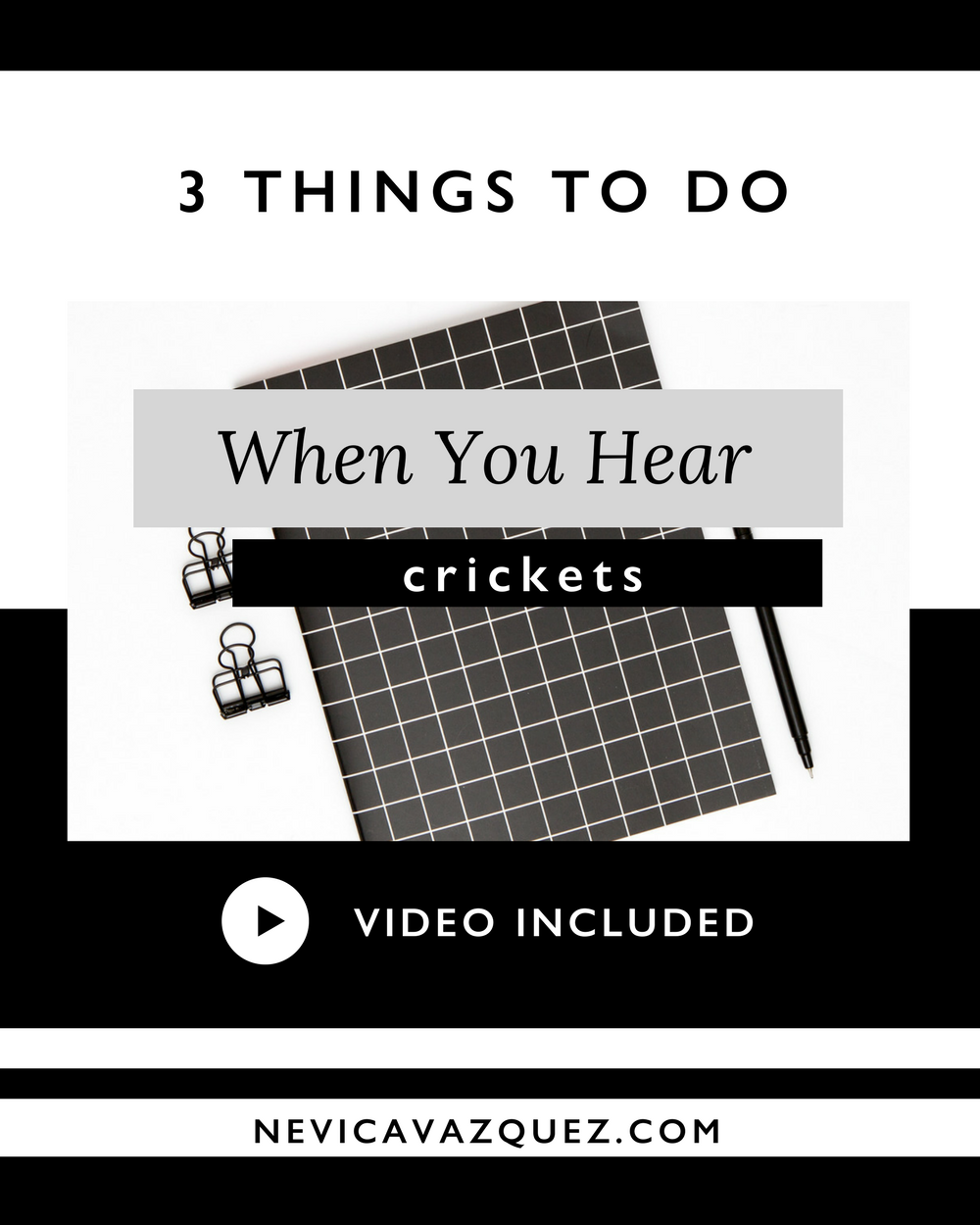3 Things To Do When You Hear Crickets