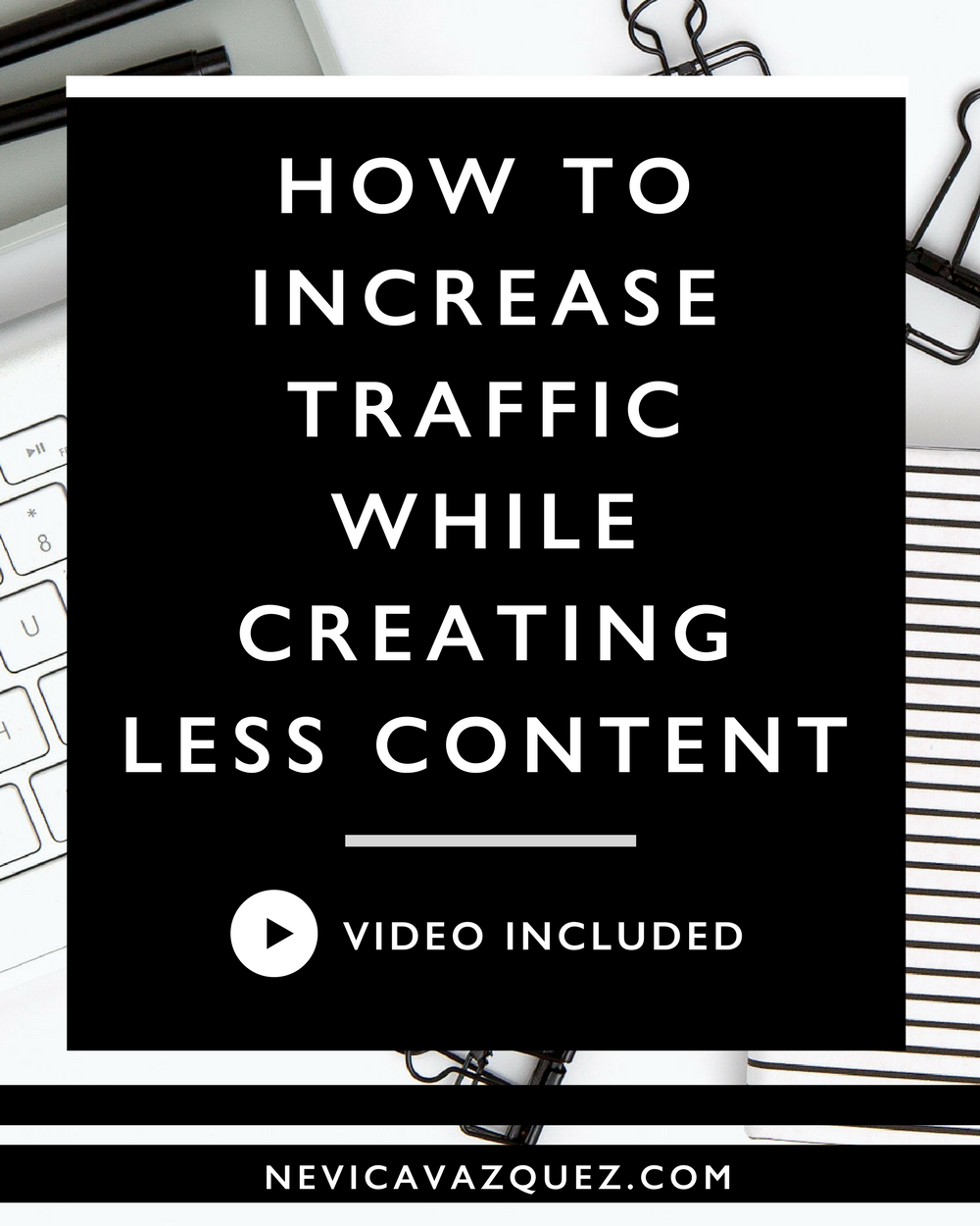 How To Increase Traffic While Creating Less Content