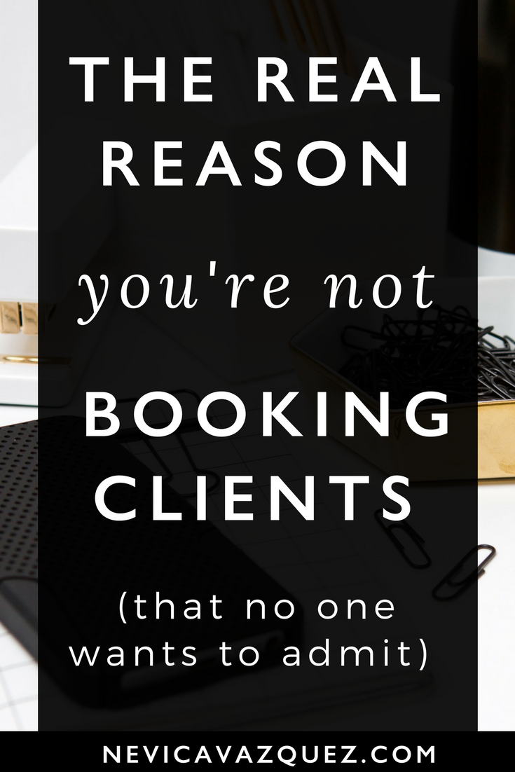 The Real Reason You're Not Booking Clients